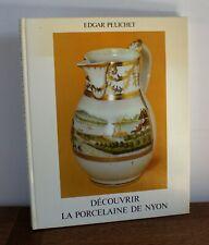 Découvrir la porcelaine de Nyon Edgar Pelichet 1973 Éditions du Grand-Pont
