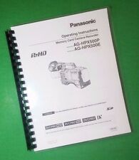 LASER PRINTED Panasonic AG-HPX500P HPX500E Video Camera 152 Page Owners Manual