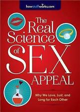 USED (LN) The Real Science of Sex Appeal: Why We Love, Lust, and Long for Each O
