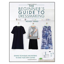 Beginners Guide to Dressmaking Book Wendy Ward 9781446304945 Brand New PB