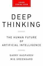 DEEP THINKING - KASPAROV, GARRY/ GREENGARD, MIG (CON) - NEW HARDCOVER BOOK