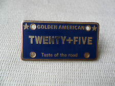 Golden American Twenty+Five taste of the road pin lapel badge,free u.k. p&p