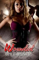 Wounded by Ben Burgess 9781622862559   Brand New   Free UK Shipping