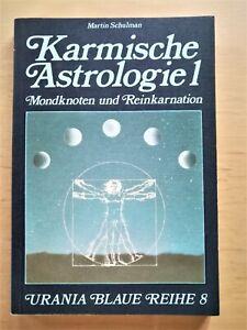 Karmische Astrologie 1 - Mondknoten und Reinkarnation / M.Schulman (1985)