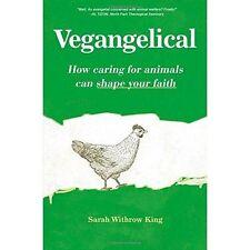 Vegangelical:? cómo cuidado de los animales pueden dar forma a tu fe by Sarah Withrow..