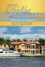 Profiles on Success with Ashish Narayan : Proven Strategies from Today's...