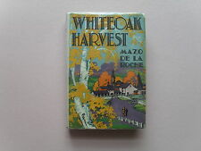 White Oak Harvest by Mazo De La Roche -1st ed, Scarce with DJ - 1936