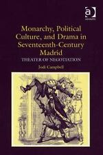 Monarchy, Political Culture, and Drama in Seventeenth-Century Madrid: Theater of