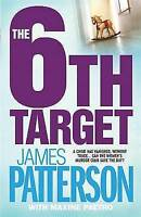 The 6th Target, Paetro, Maxine, Patterson, James, Very Good Book