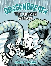 Dragonbreath: The Frozen Menace 11 by Ursula Vernon (2016, Hardcover)