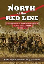North of the Red Line: Recollections of the Border War by Members of the SADF an