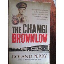 Changi Brownlow by R Perry Australian WW2 Thai Burma Railwat POW Story