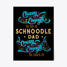 """Classy Schnoodle Dad Tee Gift Poster - 18""""x24"""""""