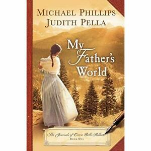 My Father's World (Journals of Corrie Belle Hollister) - Paperback NEW Phillips