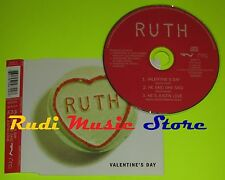 CD Singolo RUTH Valentine's day Uk 1996 PLYGRAM DSART5/575672.2  mc dvd (S8)