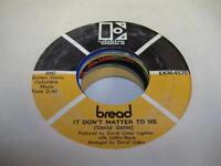Rock 45 BREAD It Don't Matter To Me on Elektra