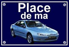 """plaque """" PLACE DE MA PEUGEOT 406 coupé SETTANT ANNI  """""""