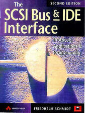 The SCSI Bus and Ide Interface: Protocals, Applications and Programming: Protoco