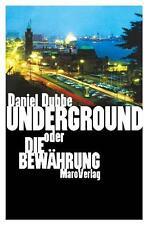 Underground: oder die Bewährung von Dubbe, Daniel