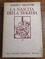 FEDERICO NIETZSCHE - LA NASCITA DELLA TRAGEDIA - 1940 SONZOGNO (BQ)