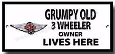 GRUMPY OLD MORGAN 3 WHEELER OWNER LIVES HERE FINISH METAL SIGN.
