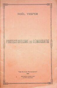 🌓 NOEL VESPER Protestantisme ou Démocratie 1929 Royalisme Duc de Guise Jean III