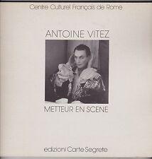 ANTOINE VITEZ   METTEUR EN SCENE  CENTRE CULTURE FRANCAIS DE ROME  1984