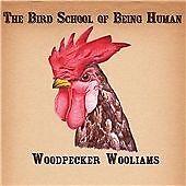 Woodpecker Wooliams - Bird School of Being Human (2012)