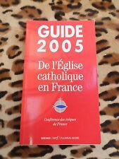 Guide 2005 de l'église catholique en France - Bayard, Cerf, Fleurus-Mame