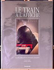 Le Train à L'Affiche - F. Gamard & C. Zagrodzki - Eds. La Vie Du Rail - 1989