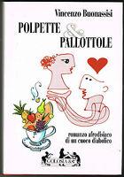 Cucina, ricette - Polpette e pallottole - Vincenzo Buonassisi - Golosia 1999