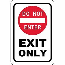 "Exit only DO NOT enter Metal Sign 8"" X 12"" Aluminum"