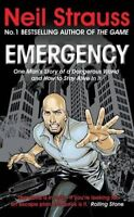 (Good)-Emergency: One Man's Story of a Dangerous World, and How to Stay Alive in
