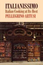 Italianissimo : Italian Cooking at Its Best by Pellegrino Artusi (1980,...