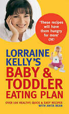 Lorraine Kelly's Baby and Toddler Eating Plan: Over 100 Healthy, Quick and Easy