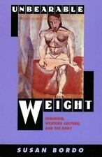 Unbearable Weight: Feminism, Western Culture, and the Body Bordo, Susan Paperba