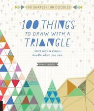 100 Things to Draw With a Triangle: Start with a s