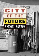 Foster Sesshu-City Of The Future  BOOK NEW