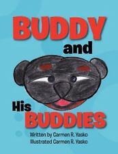 Buddy and His Buddies by Carmen R. Yasko (2012, Paperback)