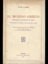 IL MONDO GRECO LETTERATURA/CRITICA/STORIA LUIGI PARETI LE MONNIER 1934