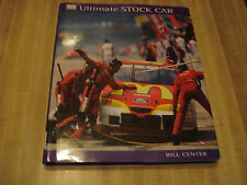 Awesome 2000 1st Edition DK book - Ultimate Stock Car by Bill Center