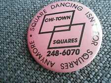 Cool Vintage Chi-Town Square Dancing Isn't for Squares Anymore Dancing Pinback