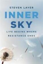 Inner Sky: Life Begins Where Resistance Ends (Paperback or Softback)