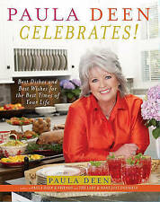 Paula Deen Celebrates!: Best Dishes and Best Wishes for the Best Times of Your L