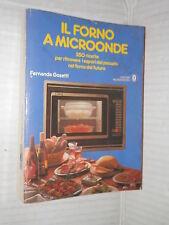 IL FORNO A MICROONDE Fernanda Gosetti Mondadori 1985 libro cucina manuale corso