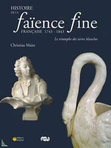History of French Earthenware (1743 - 1843), French book