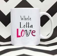 Valentines Whole Lotta Love Valentines Mug Mug Valentines For Girlfriend