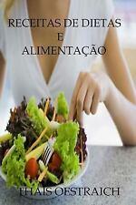 Receitas de Dietas e Alimentação by Thaís Oestraich (2014, Paperback)