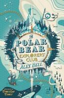 The Polar Bear Explorers' Club, Bell, Alex, New