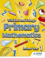 Primary Mathematics for Trinidad and Tobago Infant Book 1 by Andrews-Ramsey|Gree